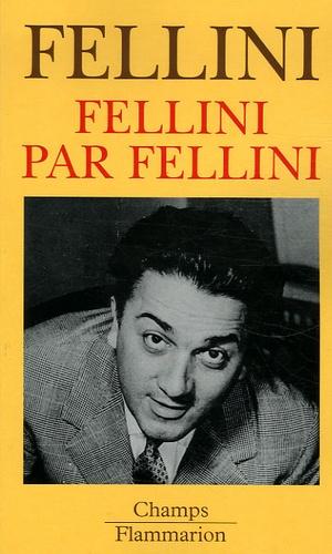 Federico Fellini et Giovanni Grazzini - Fellini par Fellini.