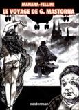 Federico Fellini et  Manara - Le voyage de G.Mastorna.