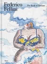 Federico Fellini - The Book of Dreams.