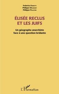 Federico Ferretti et Philippe Malburet - Elisée Reclus et les Juifs - Un géographe anarchiste face à une question brûlante.