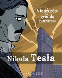 Federico Freddie Tanto - La vie secrète des grands hommes - Nikola Tesla.