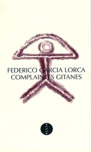 Federico Garcia Lorca - Complaintes gitanes. - Edition bilingue français-espagnol.