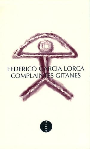 Complaintes gitanes.. Edition bilingue français-espagnol