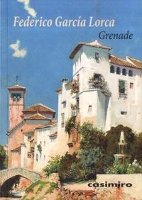 Federico Garcia Lorca - Grenade.
