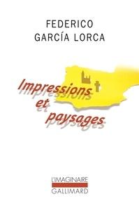 Federico Garcia Lorca - Impressions et paysages.