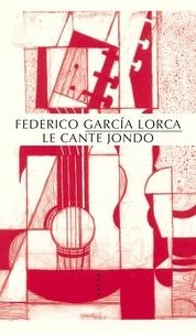 Federico Garcia Lorca - Le Cante jondo.