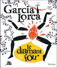 Federico Garcia Lorca et Séverine Assous - Le diamant fou.