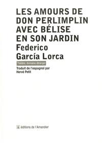 Federico Garcia Lorca - Les amours de don Perlimplin avec Bélise en son jardin.