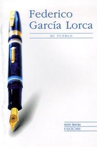 Federico Garcia Lorca - Mi pueblo.