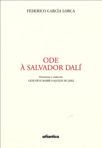Federico Garcia Lorca - Ode à Salvador Dali.