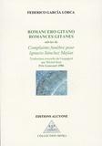 Federico Garcia Lorca - Romances gitanes - Suivies de Complainte funèbre pour Ignacio Sanchez Mejias.