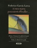 Federico Garcia Lorca - Si mes mains pouvaient effeuiller....