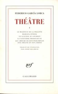 Federico Garcia Lorca - Théâtre - Tome 1, Le maléfice de la phalène ; Mariana Pineda ; Le guignol au gourdin ; La savetière prodigieuse ; Les amours de Don Perlimplin avec Bélise en son jardin.