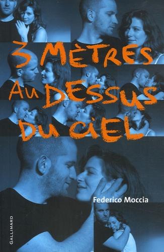 Federico Moccia - 3 mètres au dessus du ciel.