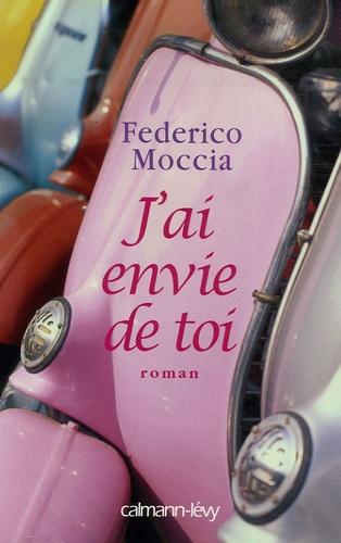 Federico Moccia - J'ai envie de toi.
