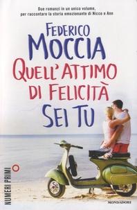 Federico Moccia - Quell'attimo di felicità sei tu.