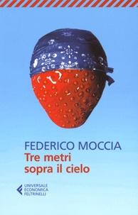 Federico Moccia - Tre metri sopra il cielo.