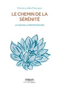 Federico Procopio - Le chemin de la sérénité - La voie de la méditation zen.