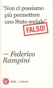 """Federico Rampini - """"Non ci possiamo più permettere uno Stato sociale"""" - Falso !."""