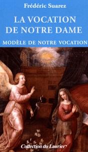 Federico Suarez - La vocation de Notre Dame - Modèle de notre vocation.