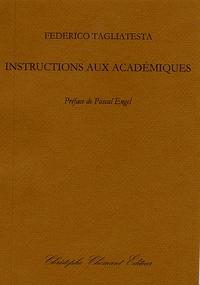 Federico Tagliatesta - Instructions aux académiques.