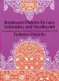 """Federico Vinciolo - Renaissance Patterns for Lace, Embroidery and Needlepoint - An unabridged Facsimile of the """"Singuliers et nouveaux pourtraicts"""" of 1587, édition en langue anglaise."""