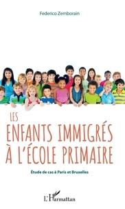 Téléchargement gratuit des livres de comptes pdf Les enfants immigrés à l'école primaire  - Etude de cas à Paris et Bruxelles en francais