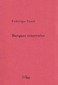 Federigo Tozzi - Barques renversées.
