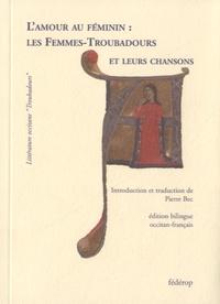 Fédérop - L'amour au féminin - Les femmes-troubadours et leurs chansons.