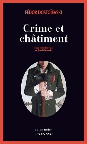 Crime et châtiment - Fédor Dostoïevski - Format ePub - 9782330067144 - 14,99 €