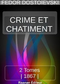CRIME ET CHÂTIMENT - Fédor Dostoïevski - Format ePub - 9791022729239 - 1,99 €