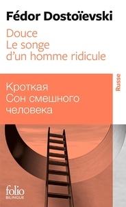 Fédor Dostoïevski - Douce - Suivi de Le songe d'un homme ridicule.