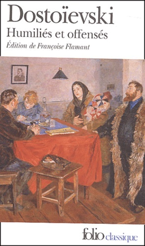 Fédor Dostoïevski - Humiliés et offensés.