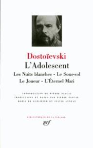 Deedr.fr L'Adolescent - Les Nuits blanches ; Le Sous-sol ; Le Joueur ; L'Eternel mari Image