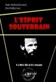 Fédor Dostoïevski - L'esprit souterrain - édition intégrale.