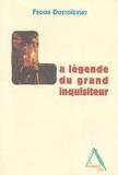 Fédor Dostoïevski - La légende du grand inquisiteur.