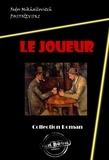 Fédor Dostoïevski - Le Joueur - édition intégrale.