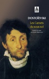 Fédor Dostoïevski - Les carnets du sous-sol.
