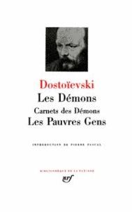 Fédor Dostoïevski - Les Démons. Carnets des Démons. Les Pauvres gens.