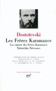 Fédor Dostoïevski - Les Frères Karamazov - Les carnets des Frères Karamazov ; Niétotchka Niézvanov.