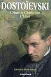 Fédor Dostoïevski et Pierre Pascal - Les Grands Romans - Tome 1, Crime et Châtiment ; L'Idiot.