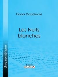 Fédor Dostoïevski et  Ligaran - Les Nuits blanches.