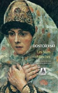 Fédor Dostoïevski - Les nuits blanches - Roman sentimental, extraits des souvenirs d'un rêveur.