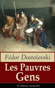 Fédor Dostoïevski et Victor Derély - Les Pauvres Gens (L'édition intégrale) - Le premier roman de Dostoïevski.