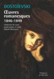 Fédor Dostoïevski - Oeuvres romanesques 1846-1849.