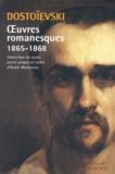 Fédor Dostoïevski - Oeuvres romanesques 1865-1868 - Crime et Châtiment ; Le Joueur ; L'Idiot.
