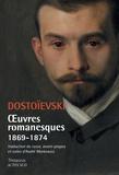 Fédor Dostoïevski - Oeuvres romanesques 1869-1874 - L'Eternel mari ; Les Démons ; Bobok ; Petites images ; Le Quémandeur ; Petites images (en voyage).