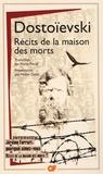 Fédor Dostoïevski - Récits de la maison des morts.