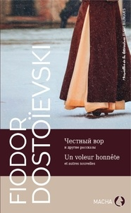 Fédor Dostoïevski - Un voleur honnête et autres nouvelles.