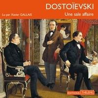 Fédor Dostoïevski et Xavier Gallais - Une sale affaire.